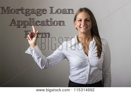 Mortgage Loan Application Form - Beautiful Girl Touching Text On Transparent Surface