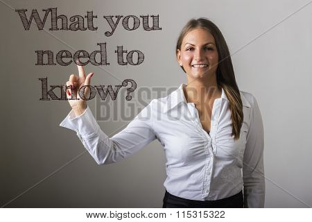 What You Need To Know? - Beautiful Girl Touching Text On Transparent Surface