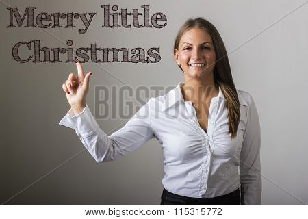 Merry Little Christmas - Beautiful Girl Touching Text On Transparent Surface