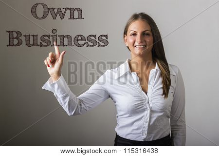 Own Business - Beautiful Girl Touching Text On Transparent Surface