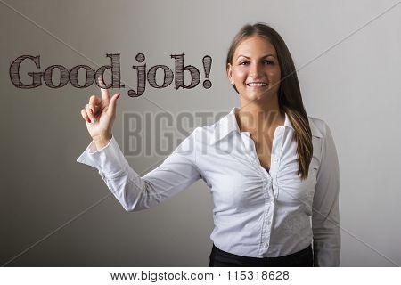 Good Job! - Beautiful Girl Touching Text On Transparent Surface