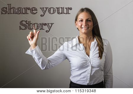 Share Your Story - Beautiful Girl Touching Text On Transparent Surface