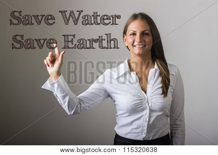 Save Water Save Earth - Beautiful Girl Touching Text On Transparent Surface