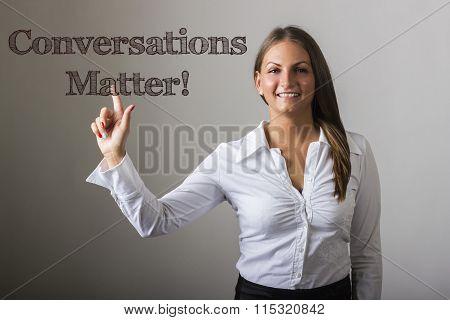 Conversations Matter! - Beautiful Girl Touching Text On Transparent Surface