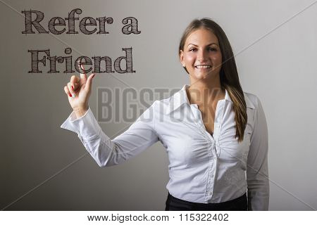 Refer A Friend - Beautiful Girl Touching Text On Transparent Surface