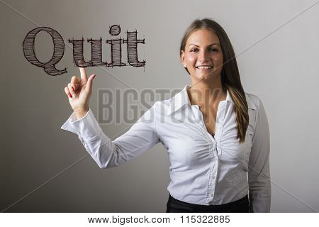 Quit - Beautiful Girl Touching Text On Transparent Surface