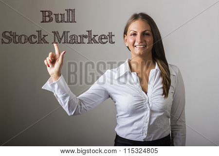 Bull Stock Market - Beautiful Girl Touching Text On Transparent Surface