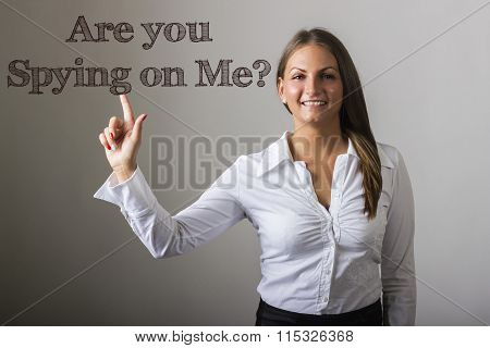 Are You Spying On Me? - Beautiful Girl Touching Text On Transparent Surface