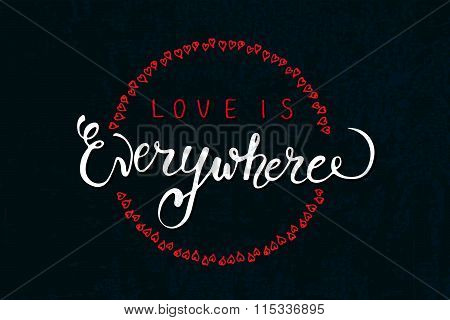 Hand Sketched Love Is Everywhere Text. Saint Valentine's Day  Typography.