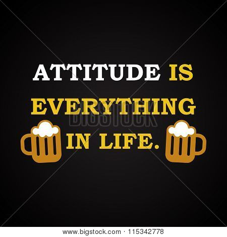 Attitude is everything - funny inscription template