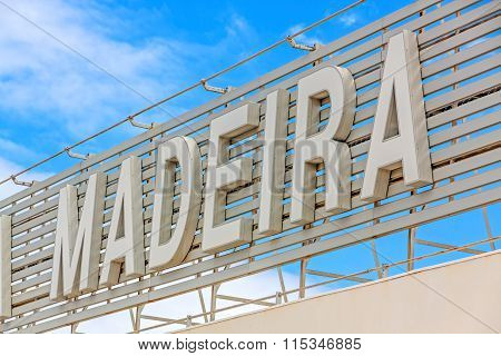 Madeira Lettering At Airport