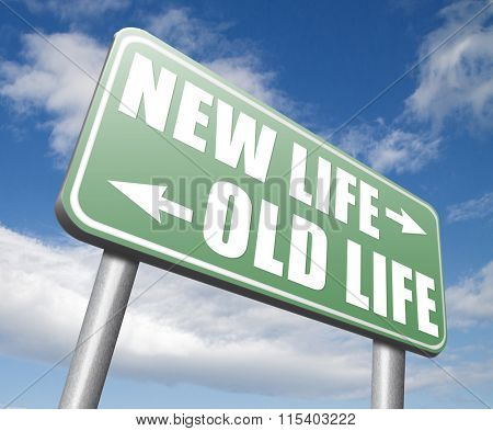 new and old life new fresh begin or start again last chance for you by remake or makeover