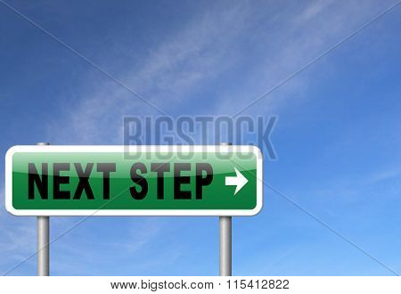 next step move or level road sign billboard.