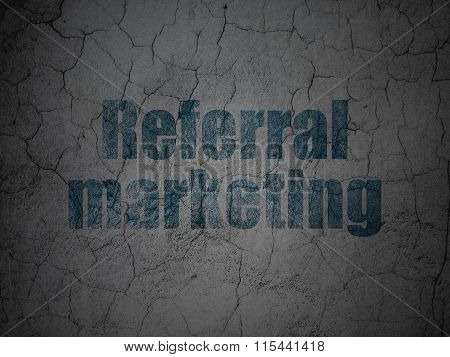 Advertising concept: Referral Marketing on grunge wall background