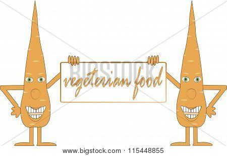 Two smiling orange carrot holding board, inscription Vegetarian food, arms, legs, green eyes, white