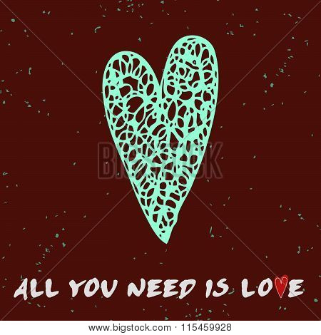 Valentine's day card. All you need is love.