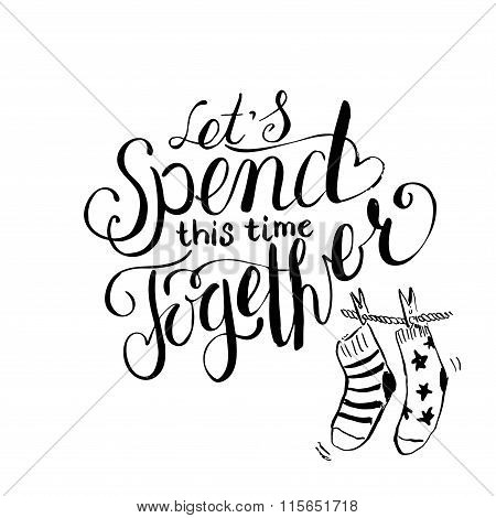 Lettering Together And Socks
