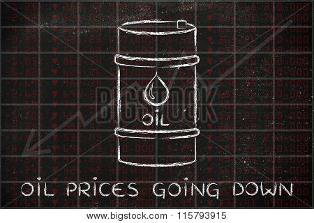 Oil Barrel On Stock Exchange Background, With Text Prices Going Down