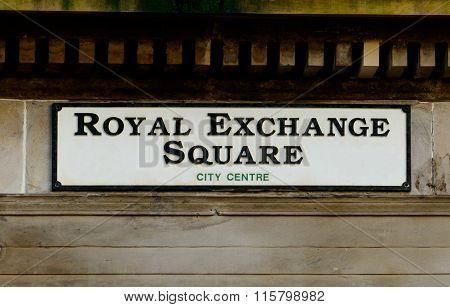 Royal Exchange Square Sign