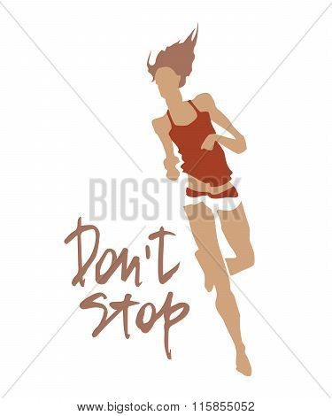 Sport inscriptions. Don't stop. Run motivation. Good for sport editions, fitness club, magazines and