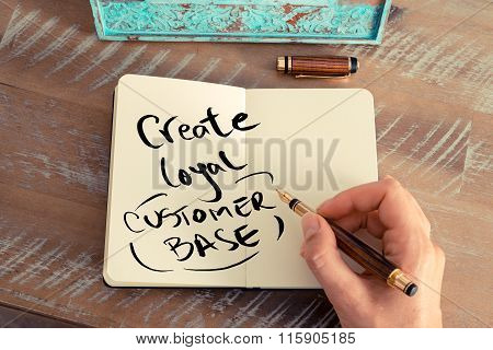 Handwritten Text Create Loyal Customer Base