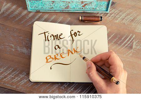 Handwritten Text Time For A Break