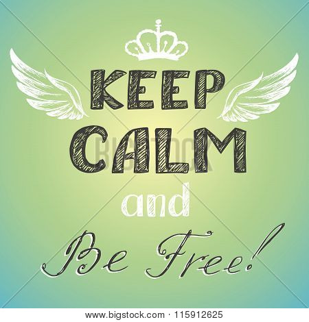 Keep Calm And Be Free Poster