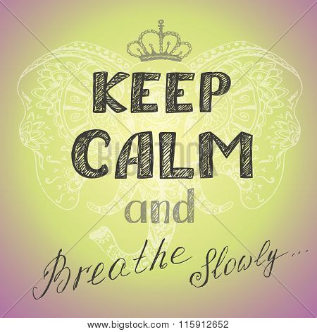 Keep Calm And Breathe Slowly Poster,