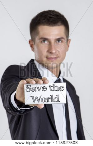 Save The World - Young Businessman Holding A White Card With Text