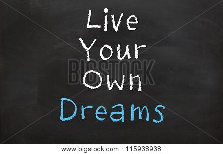 Live Your Own Dreams