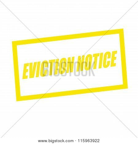 Eviction Notice Yellow Stamp Text On White