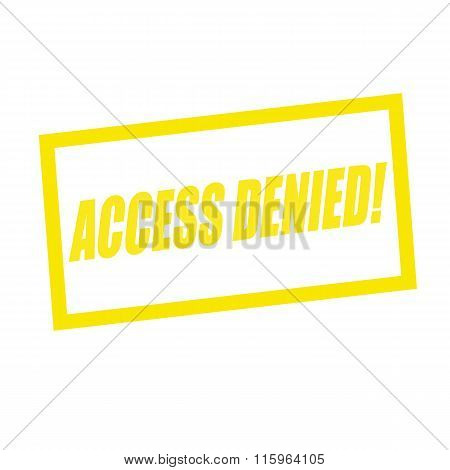 Access Denied Yellow Stamp Text On White