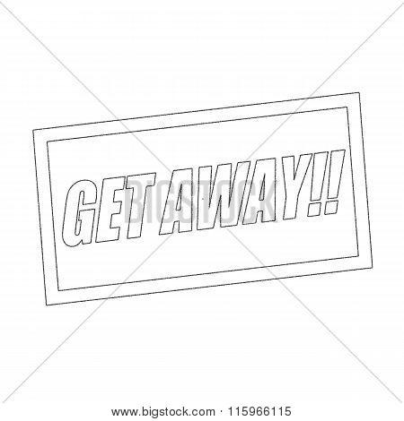 Get Away Monochrome Stamp Text On White