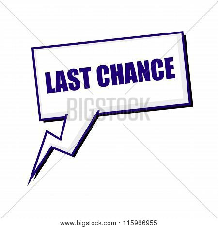 Last Chance Blueblack Stamp Text On White Speech Bubbles