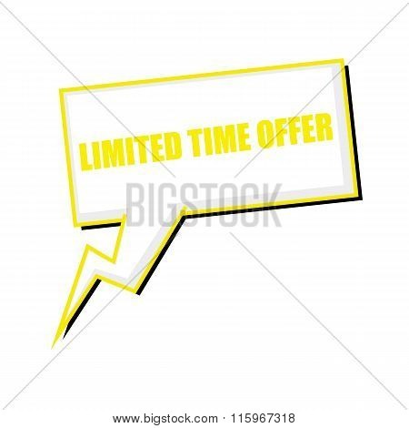 Limited Time Offer Yellow Stamp Text On White Speech Bubbles