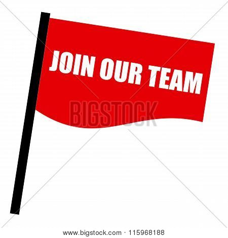 Join Our Team White Stamp Text On Red Flag