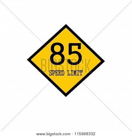 Speed Limit 85 Black Stamp Text On Background Yellow