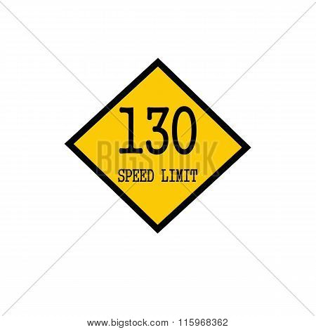 Speed Limit 130 Black Stamp Text On Background Yellow