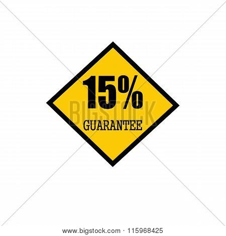 Fifteen Percent Guarantee Black Stamp Text On Yellow