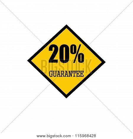 Twenty Percent Guarantee Black Stamp Text On Yellow