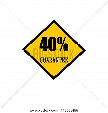 Fourty Percent Guarantee Black Stamp Text On Yellow