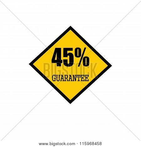 Fourty Five Percent Guarantee Black Stamp Text On Yellow