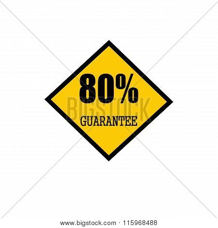Eighty Percent Guarantee Black Stamp Text On Yellow