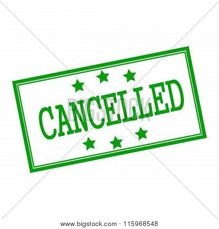 Cancelled Green Stamp Text On Background White And Star