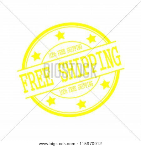 Free Shipping Yellow Stamp Text On Yellow Circle On A White Background And Star