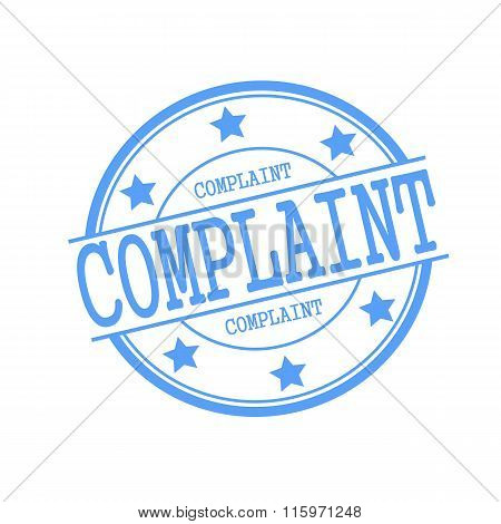 Complaint Blue Stamp Text On Blue Circle On A White Background And Star