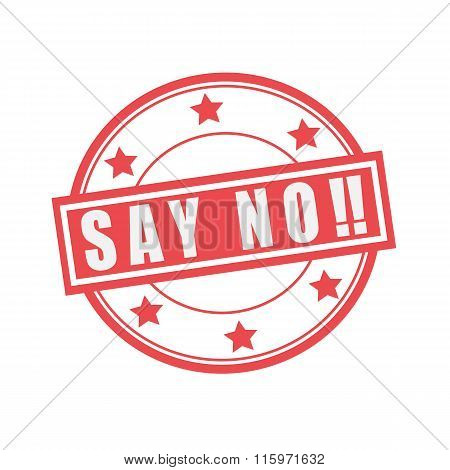 Say No White Stamp Text On Circle On Red Background And Star
