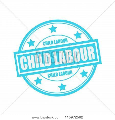 Child Labour White Stamp Text On Circle On Blue Background And Star