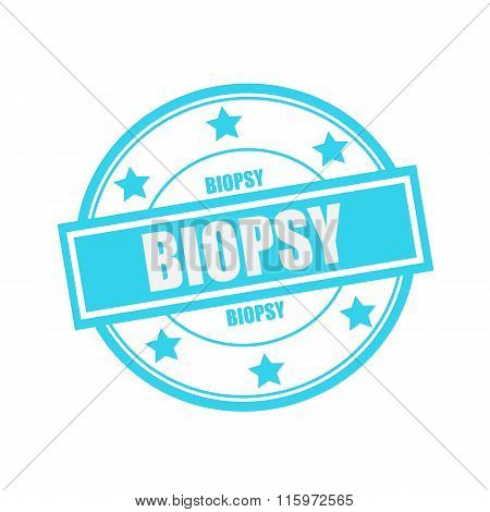 Biopsy White Stamp Text On Circle On Blue Background And Star