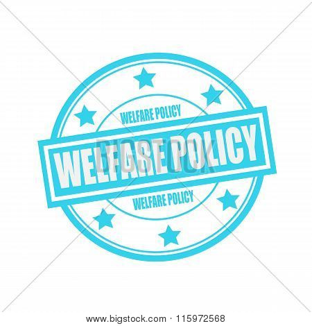 Welfare Policy White Stamp Text On Circle On Blue Background And Star
